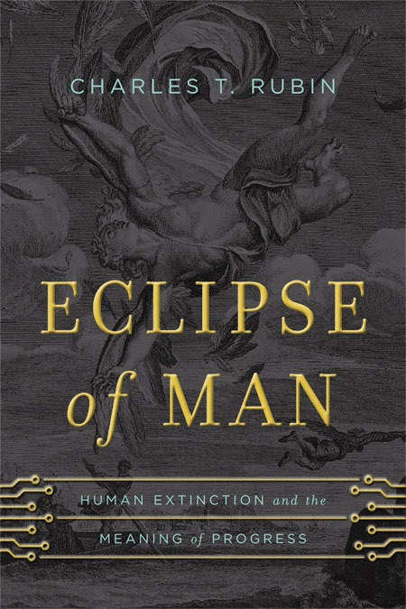 Our new book on transhumanism: <i>Eclipse of Man</i>