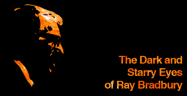 Ray Bradbury And Dark Side Of American >> The Dark And Starry Eyes Of Ray Bradbury The New Atlantis